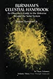 Celestial Handbook: v. 3: An Observer's Guide to the Universe Beyond the Solar System: Pavo to Vulpecula - an Observer's Guide to the Universe Beyond the Solar System v. 3 (Dover Books on Astronomy)