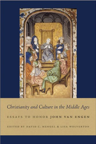 Christianity and Culture in the Middle Ages: Essays to Honor John Van Engen