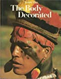The Body Decorated (Tribal art) (0500060088) by Victoria Ebin