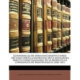 Conferencias De Derecho Constitucional Dictadas Por El Cated