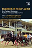 Handbook of social capital : the troika of sociology, political science, and economics