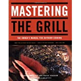 Mastering the Grill: The Owner's Manual for Outdoor Cooking ~ David Joachim