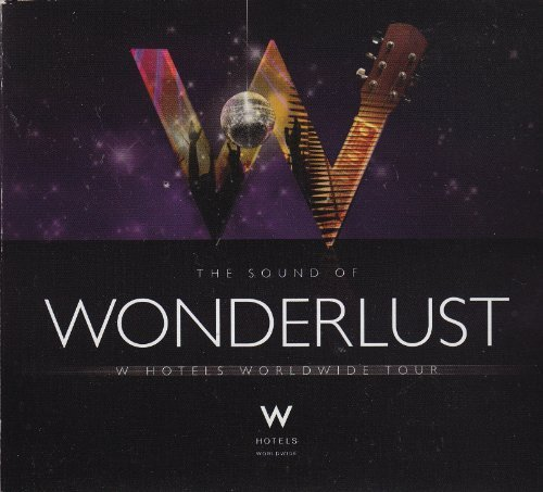 the-sound-of-wonderlust-w-hotels-worldwide-tour-by-various-artists-goldfrapp-donna-summer-four-tet-n