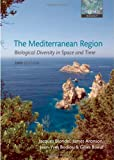 The Mediterranean Region: Biological Diversity through Time and Space (Oxford Biology)