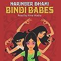 Bindi Babes Audiobook by Narinder Dhami Narrated by Nina Wadia
