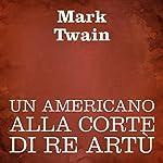 Un americano alla corte di Re Artù [A Connecticut Yankee in King Arthur's Court]   Mark Twain