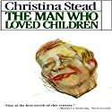 The Man Who Loved Children Audiobook by Christina Stead Narrated by C. M. Hebert
