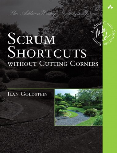 Scrum Shortcuts without Cutting Corners: Agile Tactics, Tools & Tips