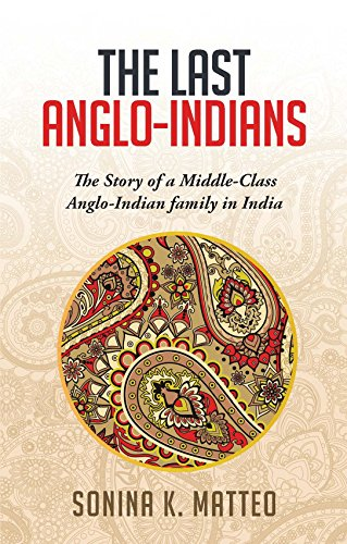 The Last Anglo-Indians by Sonina Matteo