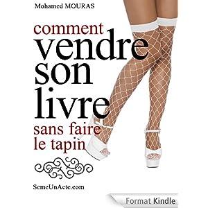 Comment vendre son livre sans faire le tapin ebook mohamed mouras laurie gr - Comment faire les vitres sans traces ...