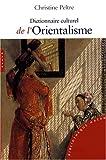 echange, troc Christine Peltre - Dictionnaire culturel de l'Orientalisme