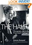 The Half: Photographs of Actors Prepa...