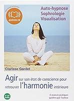 Agir sur son état de conscience - Pour retrouver l'harmonie intérieure: Livre audio 2 CD audio - Séances guidées par l'auteur