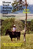 Search : Horse Trail Riding Safety and Etiquette: Tips and Advice for Safe and Fun Trail Riding