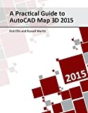 img - for A Practical Guide to AutoCAD Map 3D 2015 book / textbook / text book