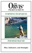 Amazon.com: The Orvis Pocket Guide to Nymphing Techniques: Flies, Indicators, and Strategies (9781585745340): Tom Rosenbauer: Books