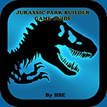 Jurassic Park Builder Game Guide: Build the Ultimate Park and Get Tons of Cash! Audiobook by  HSE Narrated by Chandler Gray