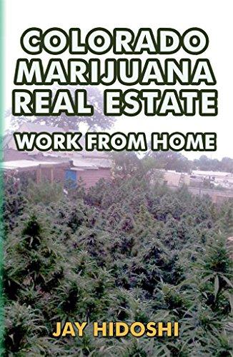 Colorado Marijuana Real Estate: Work from Home