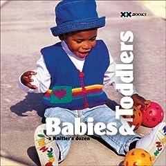 Babies & Toddlers: A Knitter's Dozen (A Knitter's Dozen series)