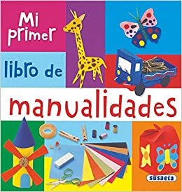Mi Primer Libro de Manualidades: 9788467703771: Amazon.com: Books