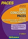 Dico Concours PACES - Biochimie, biologie moléculaire et cellulaire, histologie, embryologie 2ed.: Toutes les définitions pour l'UE2 et l'UE1...