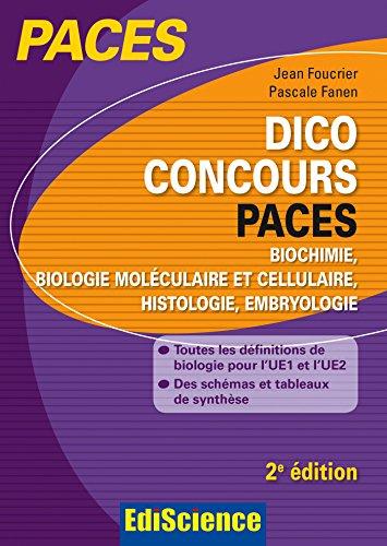 Dico Concours PACES - Biochimie, biologie moléculaire et cellulaire, histologie, embryologie 2e ed.: Toutes les définitions pour l'UE2 et l'UE1