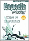 img - for Espacio Joven A1 Libro de Ejercicios (Curso De Espanol / Spanish Course) (Spanish Edition) book / textbook / text book