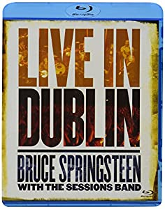 Bruce Springsteen with the Sessions Band: Live in Dublin [Blu-ray]
