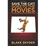 Save the Cat! Goes to the Movies: The Screenwriter's Guide to Every Story Ever Told ~ Blake Snyder