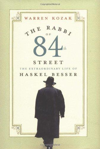The Rabbi of 84th Street: The Extraordinary Life of Haskel Besser PDF