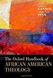 The Oxford Handbook of African American Theology (Oxford Handbooks)