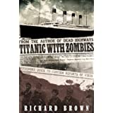 Titanic with ZOMBIES ~ Richard Brown