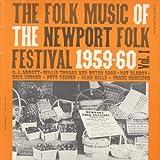 echange, troc Folk Music of the Newport Folk Festival - Vol. 1-Folk Music of the Newport Folk Festival