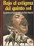 img - for Bajo el estigma del quinto sol La novela de Pancho Villa (Best Seller Edivision) book / textbook / text book