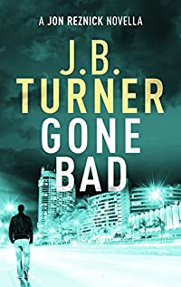 Gone Bad by J. B. Turner ebook deal