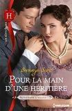Pour la main d'une h�riti�re : T2 - S�ducteur � marier (French Edition)