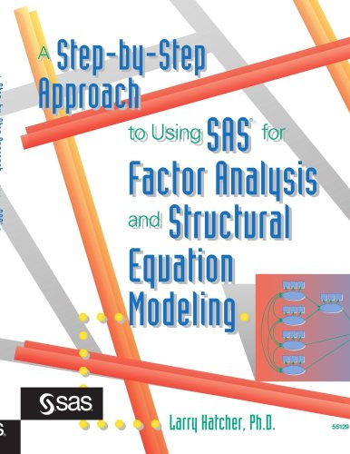 A Step-by-Step Approach to Using the SAS System for Factor Analysis and Structural Equation Modeling