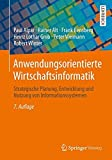 img - for Anwendungsorientierte Wirtschaftsinformatik: Strategische Planung, Entwicklung und Nutzung von Informationssystemen (German Edition) by Paul Alpar (2014-05-23) book / textbook / text book