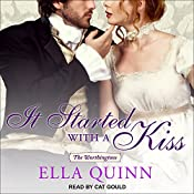 It Started with a Kiss: The Worthingtons, Book 3 | Ella Quinn