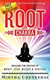 The Root Chakra: Beginners & Advanced. Healing the Money, Fear, Weight and Survival Center. *FREE Audio Meditation!* Heal Yourself with Meditation,Yoga,Energy ... and More (The Healing Energy Series Book 1)