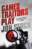 Games Traitors Play (Daniel Marchant Thriller)
