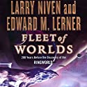 Fleet of Worlds: 200 Years Before the Discovery of the Ringworld (       UNABRIDGED) by Larry Niven, Edward M. Lerner Narrated by Tom Weiner