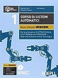 Corso di sistemi automatici. Nuova edizione openschool. Per le articolazioni elettrotecnica, elettronica e automazione degli Istituti Tecnici... Con DVD: 1