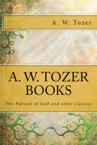Pursuit of God, A.W. Tozer