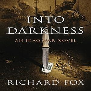 Into Darkness: An Iraq War Novel Audiobook