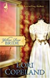 Yellow Rose Bride (Wildflower Series #1) (Steeple Hill Women's Fiction #42) (0373785720) by Copeland, Lori