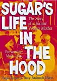 img - for Sugar's Life in the Hood: The Story of a Former Welfare Mother by Sugar Turner (2003-09-01) book / textbook / text book