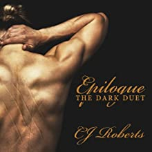 Epilogue: The Dark Duet: Book 3 (       UNABRIDGED) by CJ Roberts Narrated by Anthony Elmer