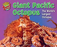 Giant Pacific Octopus: The World's Largest Octopus (Even More Supersized!)