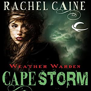 Cape Storm: Weather Warden, Book 8 | [Rachel Caine]